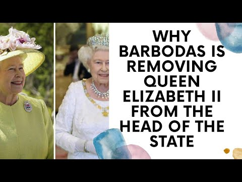 Why Barbodas is Removing Queen ELIZABETH II from head of sta