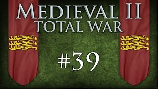 Medieval II: Total War | SS 6.4 | England | #39 | Another One Bites Le Dust
