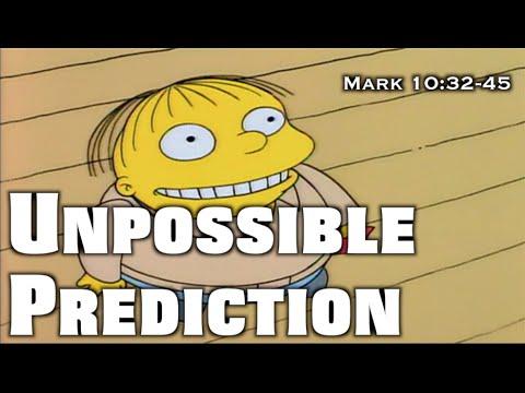 Unpossible Prediction (Mark 10:32-45)