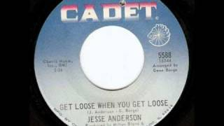 Jesse Anderson - Get Loose When You Get Loose