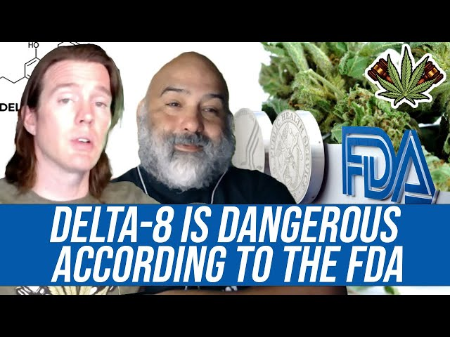 Delta-8 Has 'Serious Health Risks' According to the FDA