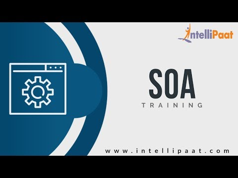 Introduction To SOA | SOA Tutoiral For Beginners | SOA Online Training - Intellipaat