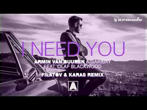 Armin Van Buuren - I Need You ( Filatov & Karas Remix 2017 )