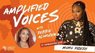 AMPLIFIED VOICES EP 2 with Mumu Fresh