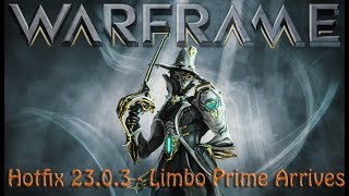 Warframe - Hotfix 23.0.3 Limbo Prime Arrives [with which Relic]