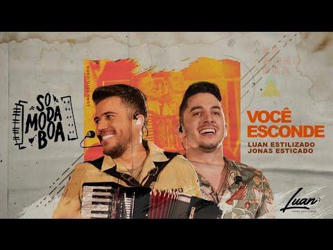 Luan Estilizado – Você Esconde (Letra) ft. Jonas Esticado