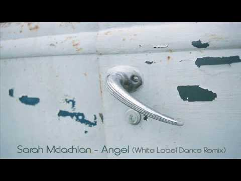 Sarah Mclachlan - Angel (White Label Remix)