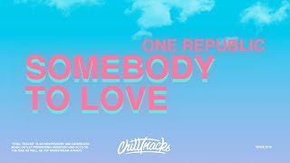 OneRepublic – Somebody To Love (Lyrics)