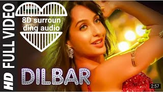 Dilbar 8D Sound mix Full Video Song || use headsets