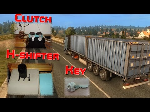 ETS 2 Home Cockpit   H-shifter & Clutch + Manual Ignition   Gameplay