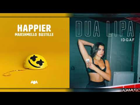 Happier x IDGAF | Mashup of Dua Lipa/Marshmello/Bastille