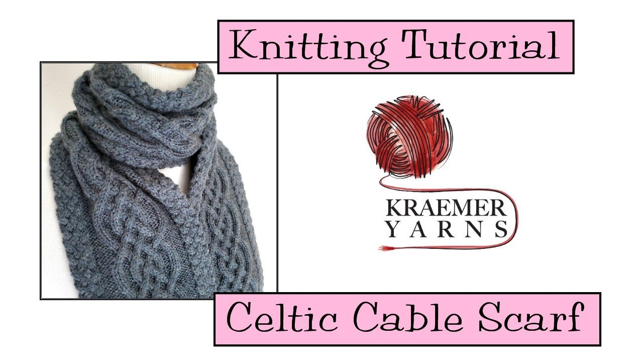 Knitting Tutorial - Celtic Cable Scarf