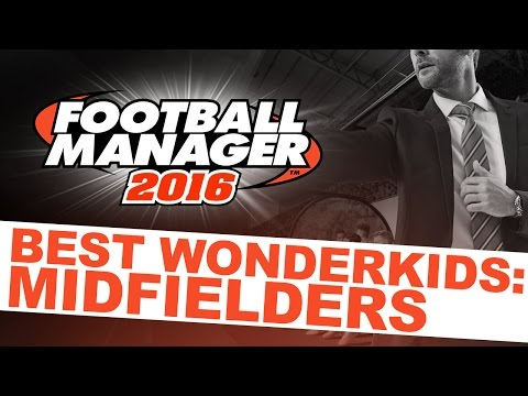 Football Manager 2016 Best Wonderkids: Midfielders