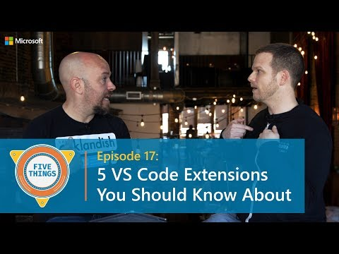 FiveThings: Five VS Code Extensions You Should Know About S:01 E:17