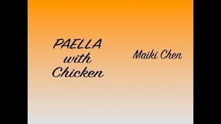 PAELLA WITH CHICKEN RECIPE    Maiki Chen thumbnail