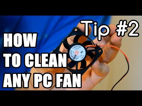 [Tip Series] #2 - How To Clean Any Computer Fan