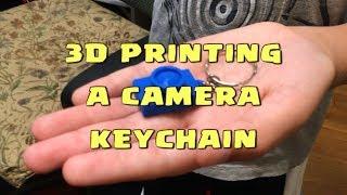 3D Printing a camera keychain