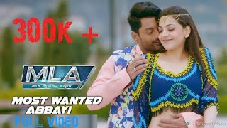 #MLA MOST WANTED ABBAI FULL VIDEO SONG FULLHD
