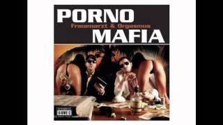 Porno Mafia - Frauenarzt und Orgasmus (feat. Basstard und Bogy)