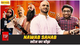 TSP's Nawab Sahab | खोज का बोझ