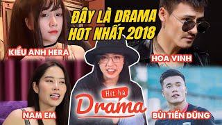 Kiều Anh Hera, Hoa Vinh, Nam Em : Đây là drama hot nhất 2018 - Hít Hà Drama