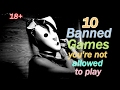 10 Banned Games You're Not Allowed To Play These
