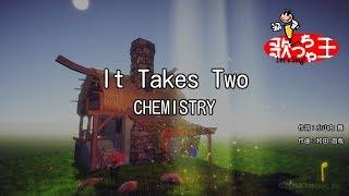 【カラオケ】It Takes Two/CHEMISTRY