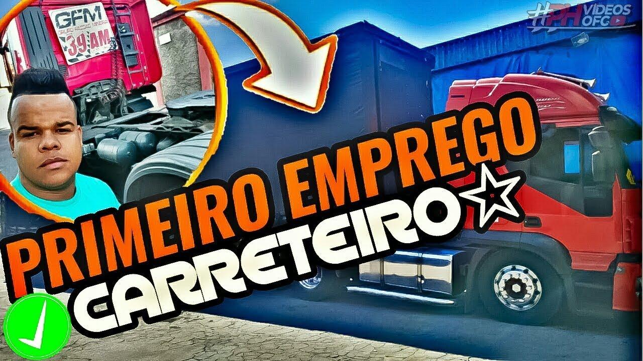 PRIMEIRO EMPREGO COM CARRETA