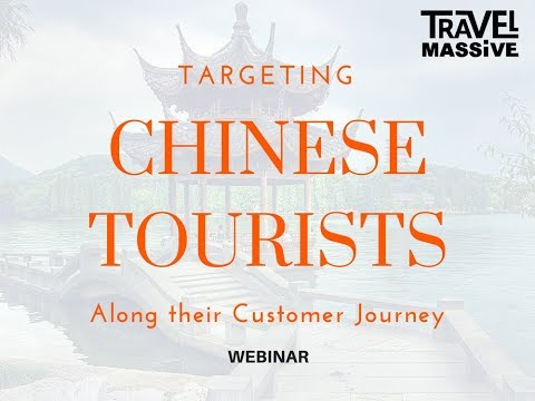 Travel Massive Live - Targeting Chinese Tourists Along Their Customer Journey