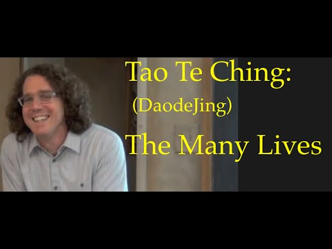 Tao te Ching (Daodejing): It's Many Lives  (Part One)