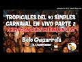 TROPICALES DEL 90 SIMPLES EN VIVO PARTE 2 - CHIQUI MEDINA & DJ CAMPESINO