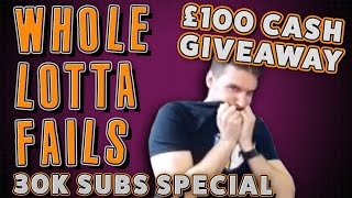 A Whole Lotta FAILS! - 30k Subscribers - Thank You!