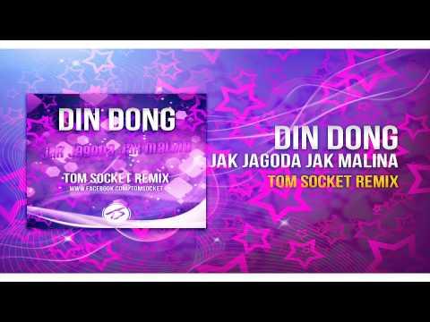 Din Dong - Jak Jagoda Jak Malina ( TOM SOCKET REMIX )