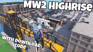 | MW2 Highrise | With Server/Download Code | Fortnite Creative |
