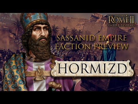 Empire Divided - Faction Preview: Hormizd and the Sassanid Empire