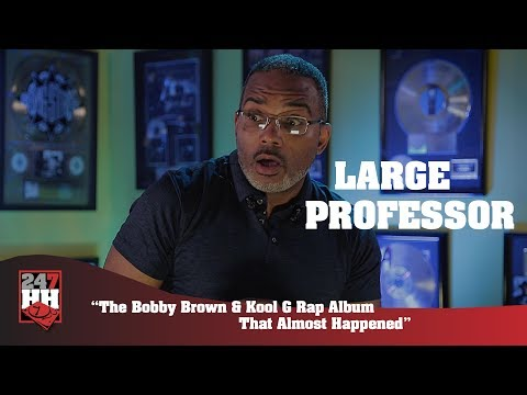 Large Professor - The Bobby Brown & Kool G Rap Album That Almost Happened (247HH Exclusive)