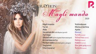 Rayhon - Mayli manda nomli albom dasturi 2020