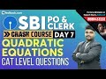 Quadratic Equations for SBI PO 2019 | CAT Level Questions | Math Class for SBI Clerk 2019 | Day 7
