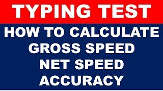 HOW TO CALCULATE TYPING SPEED GROSS SPEED NET SPEED ACCURACY FOR SSC KVS NVS EXAM