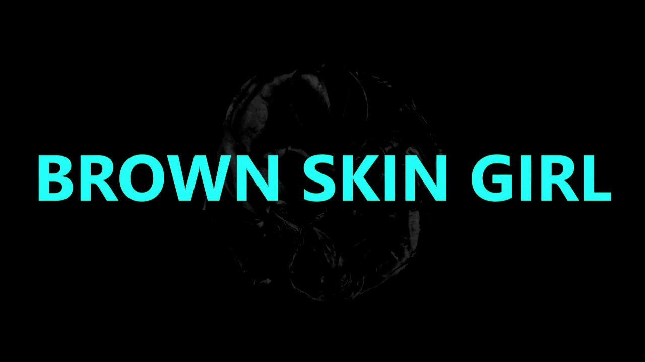 Brown skin Girl lyrics Beyonce / Blue IVY / WizKid / SAINt JHN