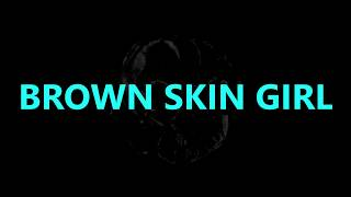 Brown skin Girl lyrics   Beyonce / Blue IVY / WizKid / SAINt JHN.mp3