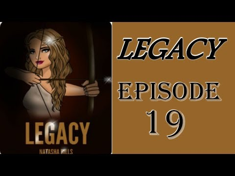 Legacy ~ Episode 19