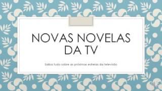 Confira as novas novelas da televisão basileira