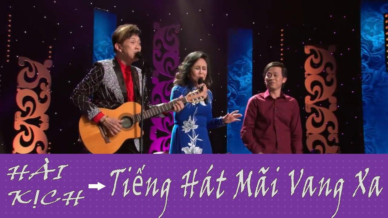 Hài Kich : Tiếng Hát Mãi Vang Xa - Hoài Linh - Chí Tài - Việt Hương - Hoài Tâm - Trung Dân