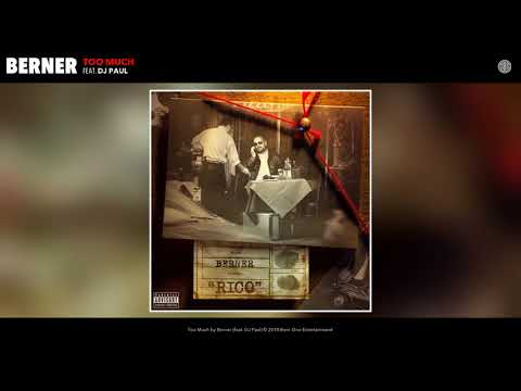 "Berner ""Too Much"" Feat. DJ Paul  (Prod By DJ Paul & TWHY) [Official Audio]"