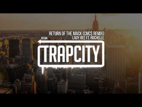 Lady Bee ft. Rochelle - Return Of The Mack (CMC$ Remix)