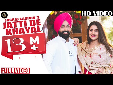 Jatti De Khayal (Full Song) | Jugraj Sandhu | Urs Guri | Dr.shree | New Punjabi Songs 2019