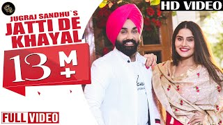 Jatti De Khayal (Full song) || Jugraj Sandhu || Grand Studio || New Punjabi songs 2019