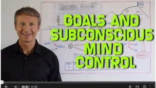 Setting Goals and Subconscious Mind Control (Part 2)