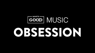 Video whatsGOOD Music—Obsession download MP3, 3GP, MP4, WEBM, AVI, FLV Agustus 2017